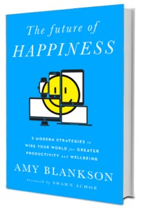 The Future of Happiness, Amy Blankson